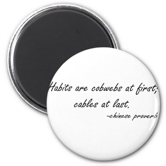 Habits are Cobwebs at First quote Magnet