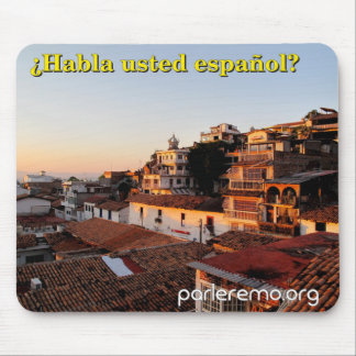 ¿Habla usted español Rooftops in Mexico Mousepad
