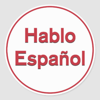 Hablo Español - I Speak Spanish Round Sticker