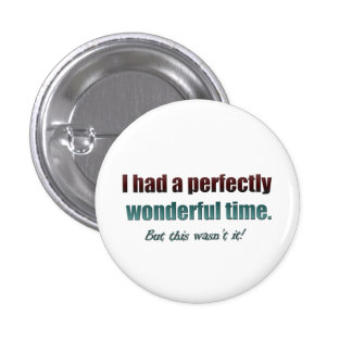 Had a perfectly wonderful time fun button