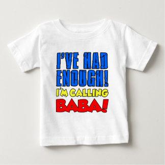 Had Enough Calling Baba Baby T-Shirt