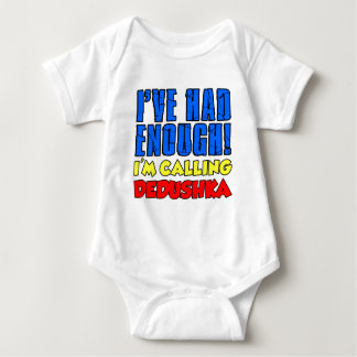Had Enough Calling Dedushka Baby Bodysuit