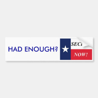 HAD ENOUGH? SECEDE NOW!- Customized Bumper Sticker