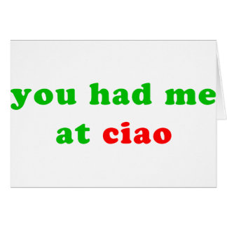 had me at ciao cards