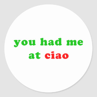 had me at ciao round stickers