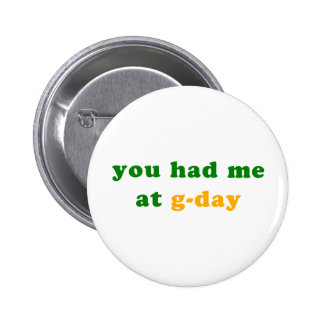 had me at g-day! 6 cm round badge