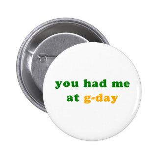 had me at g-day! pins