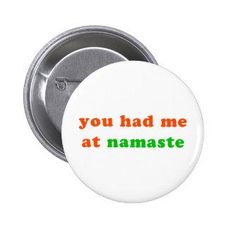 had me at namaste pinback buttons