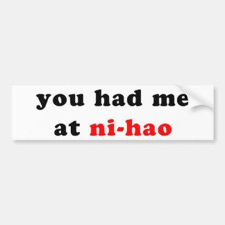 had me at ni-hao bumper stickers