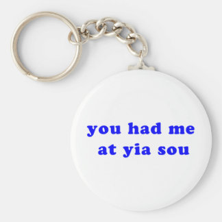 had me at yia sou keychains