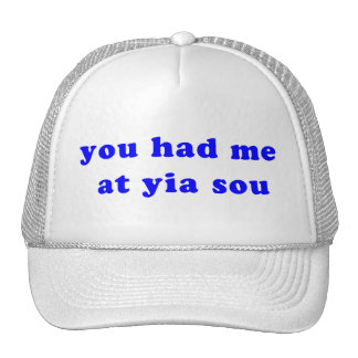 had me at yia sou trucker hat