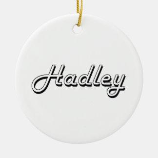 Hadley Classic Retro Name Design Round Ceramic Ornament