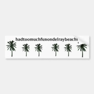 hadtoomuchfunondelraybeachfl, black palm trees bumper sticker