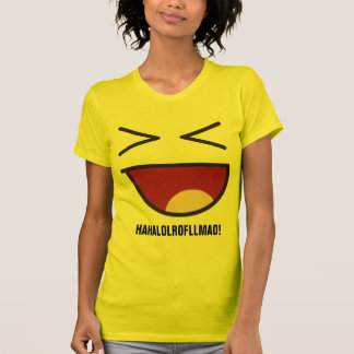 haha lol rofl lmao! shirt