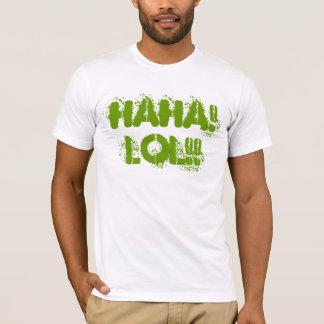 HAHA! LOL!! T-Shirt