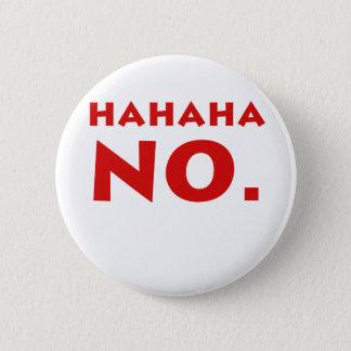 Hahaha No 6 Cm Round Badge