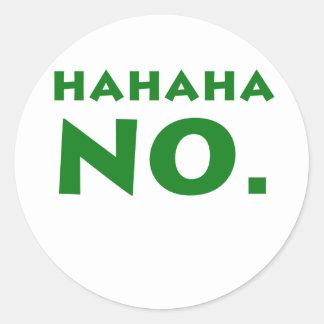 Hahaha No Classic Round Sticker