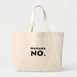 Hahaha No Large Tote Bag