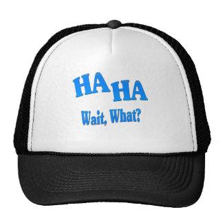 HaHaWaitWhat4 Cap