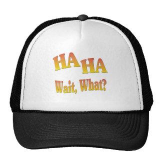 HaHaWaitWhat6 Trucker Hats