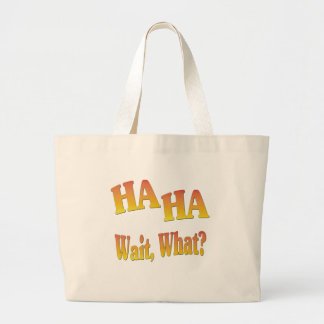 HaHaWaitWhat6 Jumbo Tote Bag