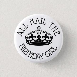 Hail the Birthday Girl 3 Cm Round Badge
