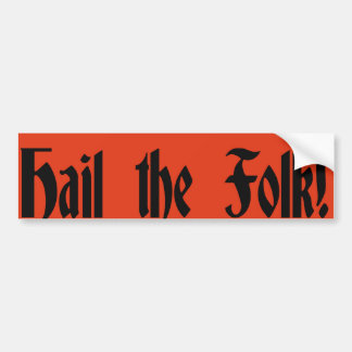 Hail the Folk Bumper Sticker