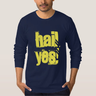 Hail Yes Contemporary Design T-Shirt