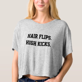 Hair flips, high kicks Guilty Pleasures Cabaret T-Shirt