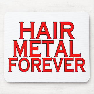 Hair Metal Forever Mouse Pad
