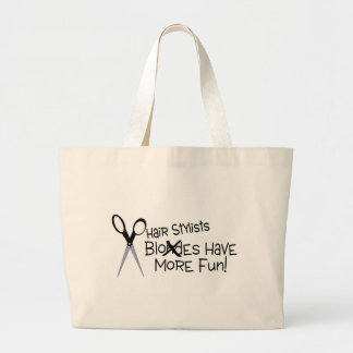 Hair Stylists Have More Fun Large Tote Bag
