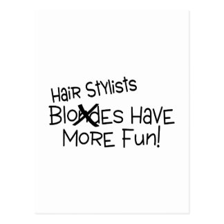 Hair Stylists Have More Fun Postcard