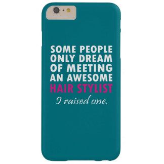 HAIR STYLIST'S MOM BARELY THERE iPhone 6 PLUS CASE