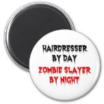 Hairdresser by Day Zombie Slayer by Night 6 Cm Round Magnet