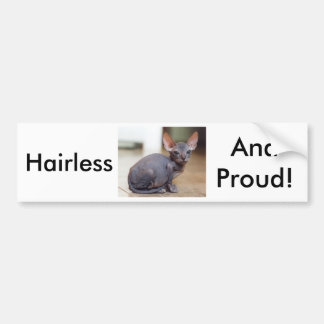 Hairless and Proud Bumper Sticker