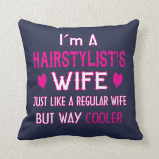 Hairstylist's Wife Cushion