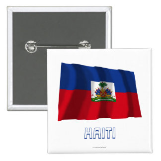 Haiti Waving Flag with Name Pinback Buttons