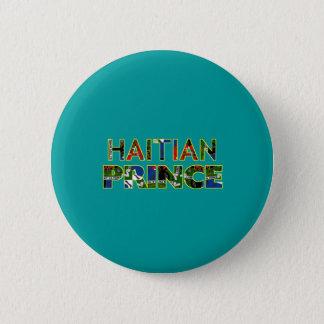 HAITIANPRINCE001 6 CM ROUND BADGE
