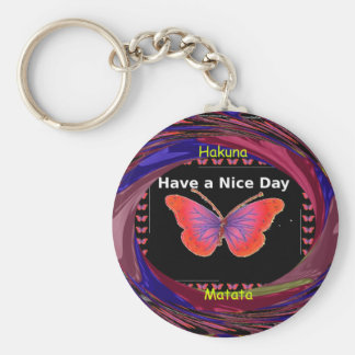 Hakuna Matata Have a Nice Day infinity Butterfly c Key Ring