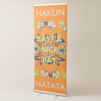 Hakuna Matata Have a Nice Day Retractable Banner