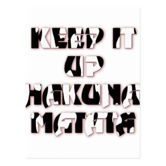 Hakuna Matata Keep it up Gifts Post Cards