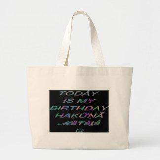 Hakuna Matata Today is my birthday Hakuna Matata Z Bag