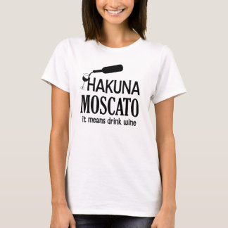 Hakuna Moscato funny women's wine saying shirt