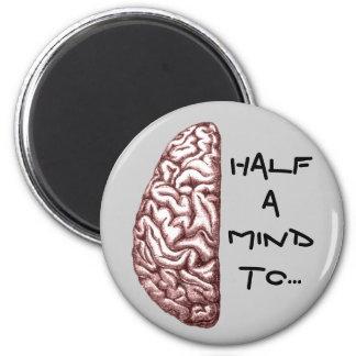 Half a Mind Magnet