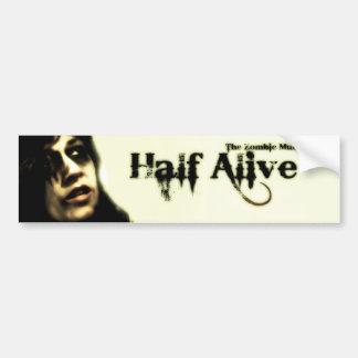 Half Alive Bumper Sticker