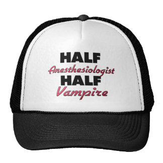 Half Anesthesiologist Half Vampire Cap