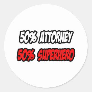 Half Attorney...Half Superhero Round Sticker