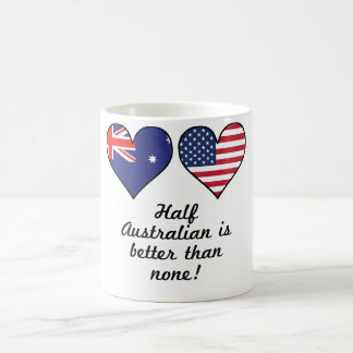 Half Australian Is Better Than None Coffee Mug