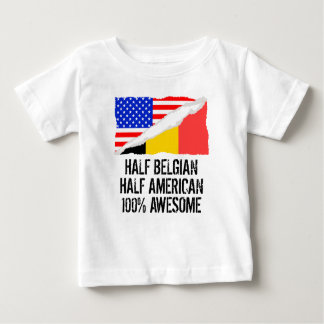 Half Belgian Half American Awesome Baby T-Shirt