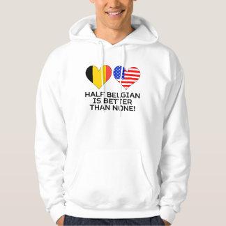 Half Belgian Is Better Than None Hoodie